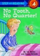 NO TOOTH NO QUARTER (A Step 3)