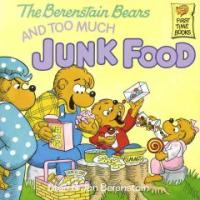(The Berenstain Bears)and Too Much Junk Food