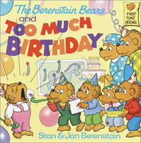 (The Berenstain Bears)and Too Much Birthday