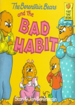 (The Berenstain Bears)and the Bad Habit
