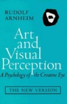 Art and Visual Perception: A Psychology of the Creative Eye (New Ver Exp & R)