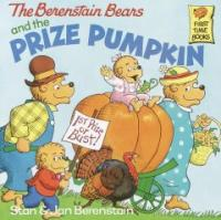 (The Berenstain Bears)and the Prize Pumpkin
