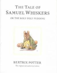 (The)Tale of Samuel whiskers or the roly-poly pudding