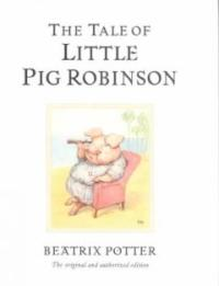 (The)Tale of little pig robinson