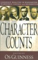 Character counts : leadership qualities in Washington, Wilberforce, Lincoln, and Solzhenitsyn