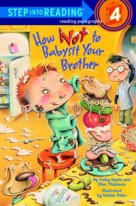 HOWNOTTO BABYSITYOUR BROTHERR L4 (Step Into Reading 4)