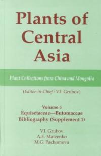 Plants of Central Asia : plant collections from China and Mongolia. v. 6,Equisetaceae--Butomaceae. Bibliography (Supplement 1)