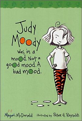 Judy Moody : was in a mood. Not a good mood. A bad mood 표지