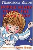 Horrid Henry and the Tooth Fairy (Horrid Henry)