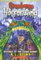 Revenge Of The Living Dummy (Paperback) (Goosebumps Horrorland)