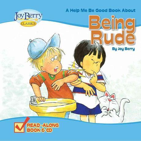 (A help me be good book about) being rude