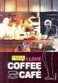 I love coffee and cafe : 친절한 바리스타C 커피를 부탁해 표지