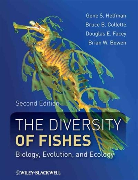 The Diversity of Fishes : Biology, Evolution, and Ecology (2nd Edition)