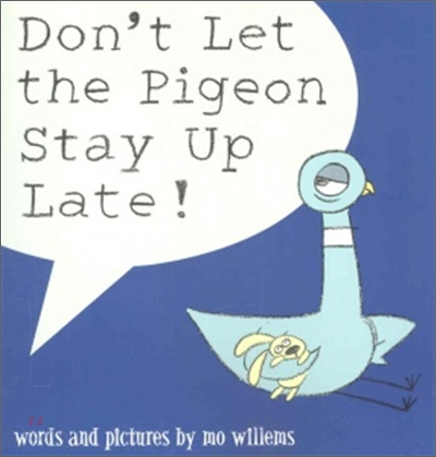 Don't Let the Pigeon Stay Up Late! 표지