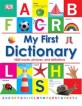 My First Dictionary : 1000 word, pictures, and definitions