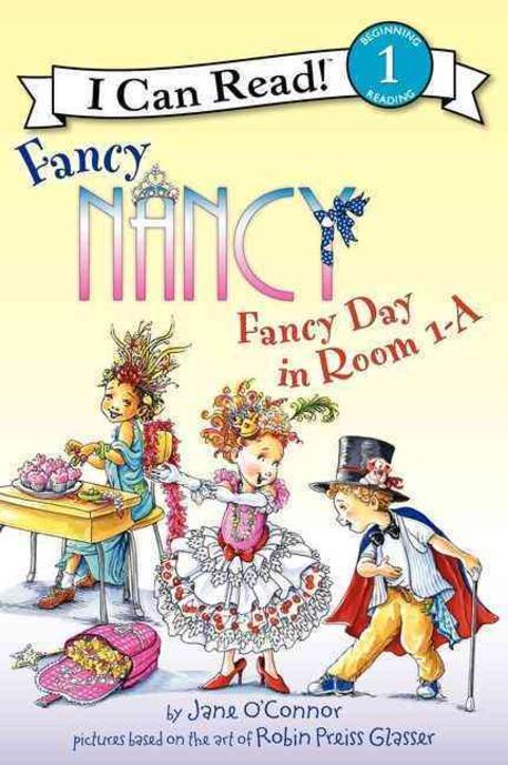 Fancy Nancy :  Fancy day in room 1-A