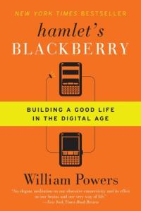 Hamlet's Blackberry : Building a Good Life in the Digital Age 표지