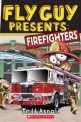 Fly guy presents. [4], firefighters