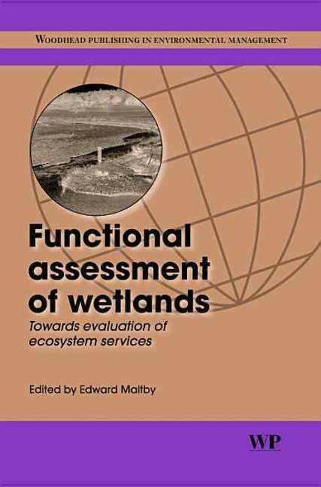 Functional assessment of wetlands : towards evaluation of ecosystem services