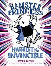 Hamster princess. 1, Harriet the invincible