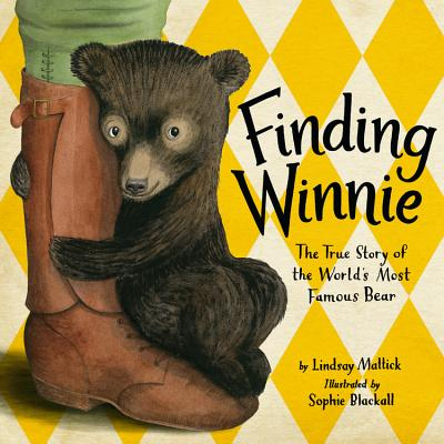 Finding Winnie  : [영어도서]  : the true story of the world's most famous bear 표지