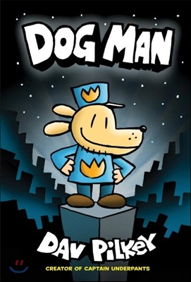 Dog Man. 1, From the Creator of Captain Underpants   표지
