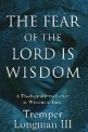 The fear of the Lord is wisdom : a theological introduction to wisdom in Israel