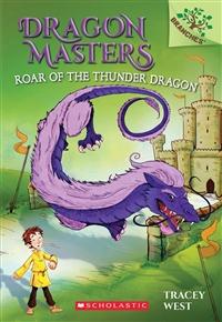 Dragon Masters. 8, Roar of the thunder dragon