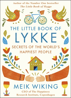 (The) Little Book of Lykke : The Danish Search for the World's Happiest People 표지