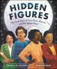 Hidden Figures (The True Story of Four Black Women and the Space Race)