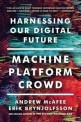 Machine, Platform, Crowd (Harnessing Our Digital Future)