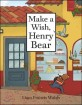 Make a wish, Henry Bear