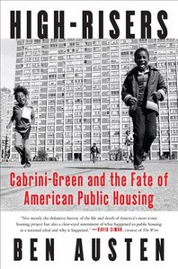 High-Risers : Cabrini-Green and the Fate of American Public Housing 표지