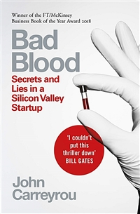 Bad Blood : Secrets and Lies in a Silicon Valley Startup 표지
