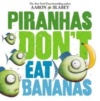 Piranhas don't eat bananas 표지