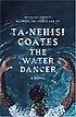 The Water Dancer (A Novel)
