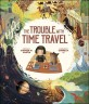 (The)trouble with time travel