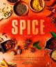 Spice 향신료 : 요리의 혁신을 가져올 향신료 블렌딩의 모든 것