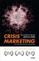 크라이시스 마케팅  = Crisis marketing  : 코로나19를 극복할 세계석학들의 해법