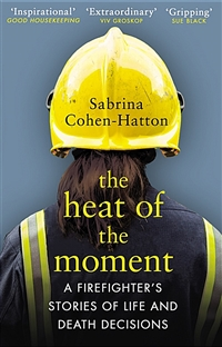 (The) Heat of the Moment: A Firefighter's Stories of Life and Death Decisions 표지