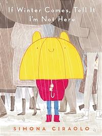 [2021.06 아동 원서: 이달의 신간] If Winter Comes, Tell It I'm Not Here