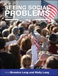 Seeing Social Problems (Readings on Contemporary Issues in the United States)