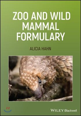 Zoo and wild mammal formulary